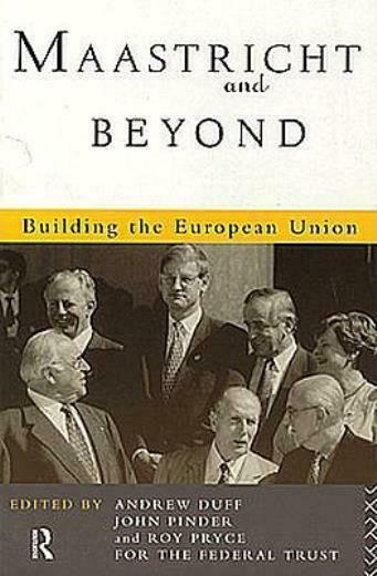 Maastricht And Beyond: Building A European Union
