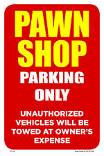 """PAWN SHOP 12""""x18"""" BUSINESS RETAIL STORE PARKING SIGNS"""