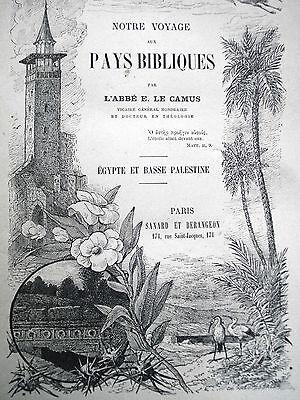 VOYAGE AU PAYS BIBLIQUE PAR L'ABBE E. LE CAMUS / EGYPTE ET BASSE PALESTINE