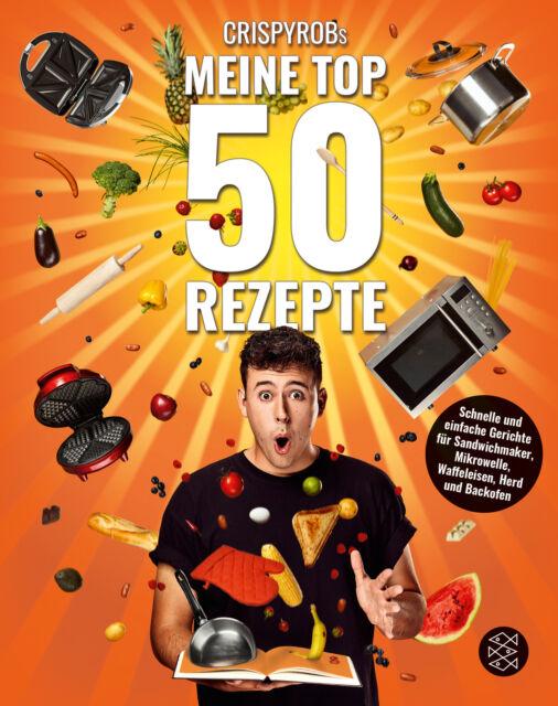 CrispyRob - CrispyRobs Meine Top 50 Rezepte