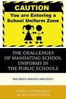 The Challenges of Mandating School Uniforms in the Public Schools: Free Speech, Research, and Policy by Richard Fossey, Todd A. DeMitchell (Hardback, 2015)