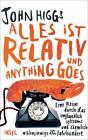 Alles ist relativ und anything goes von John Higgs (2016, Gebundene Ausgabe)