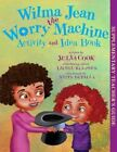 Wilma Jean The Worry Machine Activity and Idea Book 9781937870034 by Julia Cook