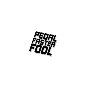 Keep Pedalling Fool Motivational Cycling Bicycle Decal Sticker Adhesive Set #4