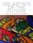 100 Artists of The Future by Contemporary Art Curator Magazine 9781912183883