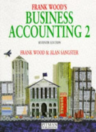 Business Accounting: v.2: Vol 2 By Frank Wood, Alan Sangster. 9780273619826