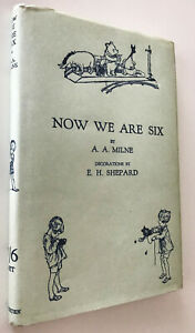 Now We Are Six, A.A.Milne ~ Facsimile of 1927 First Edition; Winnie-the-Pooh