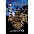 Origin of The Sword Saint by Anthony G Cirilla Book (paperback / Softback)