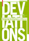 Deviations: Designing Architecture - a Manual by Marc M. Angelil, Dirk Hebel (Paperback, 2008)