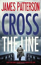Cross the Line by James Patterson (2016, Hardcover)