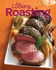 Fine Cooking Roasting: Favorite Oven Recipes for Chicken, Beef, Veggies & More by Taunton Press Inc (Paperback, 2014)