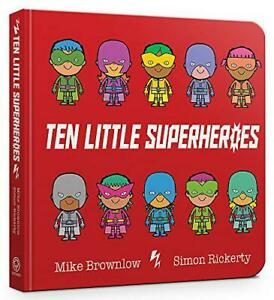Ten-Little-Superheroes-Board-Book-by-Brownlow-Mike-NEW-book-FREE-amp-FAST-Deliv
