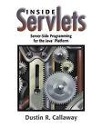 Inside Servlets: Server-side Programming for the Java Platform by Dustin R. Callaway (Mixed media product, 1999)
