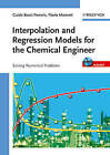 Interpolation and Regression Models for the Chemical Engineer: Solving Numerical Problems by Flavio Manenti, Guido Buzzi-Ferraris (Hardback, 2010)
