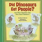 Did Dinosaurs Eat People?: And Other Questions Kids Have about Dinosaurs by Donna H Bowman (Hardback)