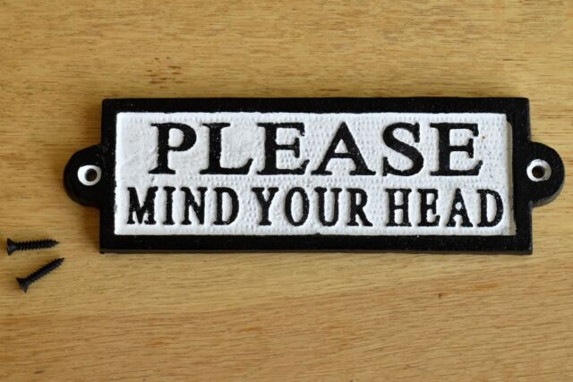 Vintage style cast iron PLEASE MIND YOUR HEAD sign plaque please mind your head