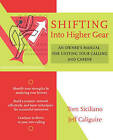 Shifting into Higher Gear: an Owner's Manual for Uniting Your Calling and Career by SICILIANO (Paperback, 2005)