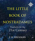 The Little Book of Nostradamus: Prophecies for the 21st Century by Herbie Brennan (Paperback, 1999)