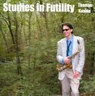 Studies In Futility by Thomas Kushin (CD)