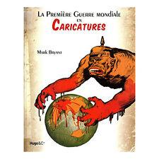 LA PREMIÈRE GUERRE MONDIALE EN CARICATURES - MARK BRYANT - LIVRE NEUF