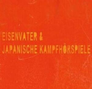 Eisenvater-Japanische-Kampfhoerspiele-Split-CD-51058