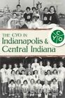 The Cyo in Indianapolis & Central Indiana by Julie Young (Paperback / softback, 2011)