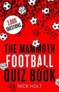 The-Mammoth-Football-Quiz-Book-mammoth-Books-by-Holt-Nick-Paperback-book