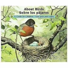About Birds: A Guide for Children / Sobre los pájaros: Una guía para n-ExLibrary