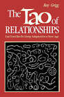 The Tao of Relationships: A Balancing of Man and Woman by Ray Grigg (Paperback, 1988)