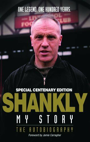 Shankly: My Story by Bill Shankly 100 Yr Edition by John Roberts Hardback Book
