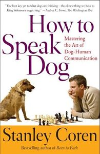 How-To-Speak-Dog-Mastering-the-Art-of-Dog-Human-Communication-by-Stanley-Coren