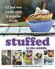 Stuffed in the Middle: 52 Box Mix Treats with a Surprise Inside by Julie Connor Metz, Holly Teneyck Haber (Paperback / softback, 2014)
