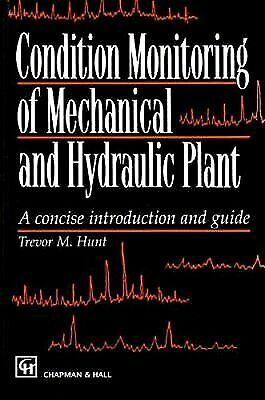 Condition Monitoring of Mechanical and Hydraulic Plant: A concise introduction a
