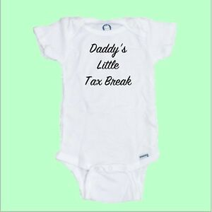 ed54b4022 Daddy's Little Tax Break Funny Baby Onesie / Tee Shirt | eBay