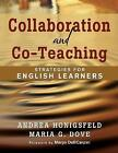 Collaboration and Co-Teaching: Strategies for English Learners by Maria G. Dove, Andrea M. Honigsfeld (Paperback, 2010)
