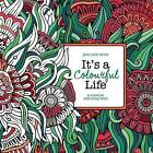 It's a Colourful Life: A Creative Colouring Book by John Paul White (Paperback, 2015)