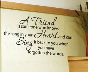 Wall Decal Sticker Quote A Friend Knows The Song Of Your Heart