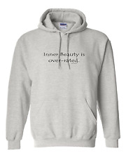 hooded Sweatshirt Hoodie Inner Beauty Is Over Rated Over-rated overrated