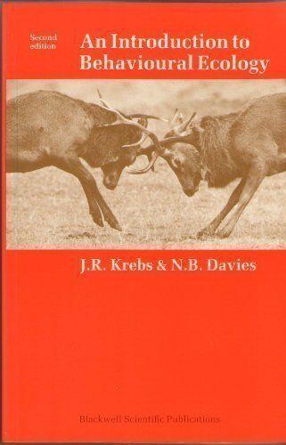 An Introduction to Behavioural Ecology By J R Krebs,N B Davies,Jan Parr