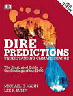 Dire Predictions: Understanding Climate Change by Lee R. Kump, Michael E. Mann (Paperback, 2015)