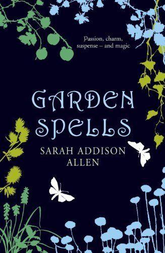 Garden Spells,Sarah Addison Allen