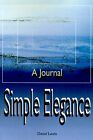 Simple Elegance: A Journal by Daniel Lewis (Paperback / softback, 2000)
