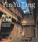 Yin Yu Tang: The Architecture and Daily Life of a Chinese House by Nancy Berliner (Paperback, 2014)