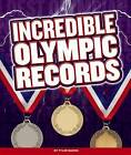 Incredible Olympic Records by Tyler Mason (Hardback, 2016)