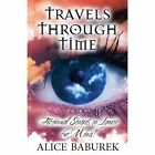 Travels Through Time: Fictional Stories to Ignite the Mind! by Alice Baburek (Paperback / softback, 2013)