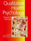 Qualitative Health Psychology: Theories and Methods by SAGE Publications Inc (Paperback, 1999)