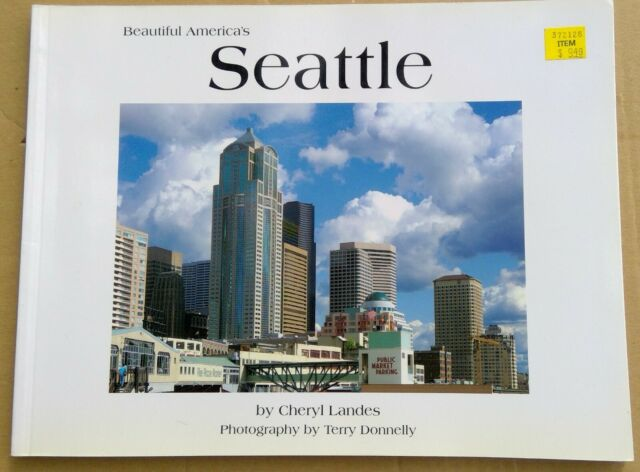 Beautiful America Ser.: Beautiful America's Seattle by Cheryl Landes (1999,...