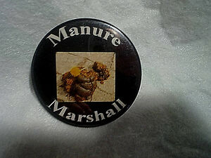"MANURE MARSHALL PINBACK BUTTON,Gag Gift,Sh*t,Poop, 3"",rare,bathroom humor,crap"