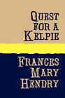 Quest for a Kelpie by Frances Mary Hendry (Paperback, 2007)