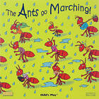 The Ants Go Marching by Child's Play International Ltd (Big book, 2008)